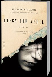 Elegy For April by Benjamin Black